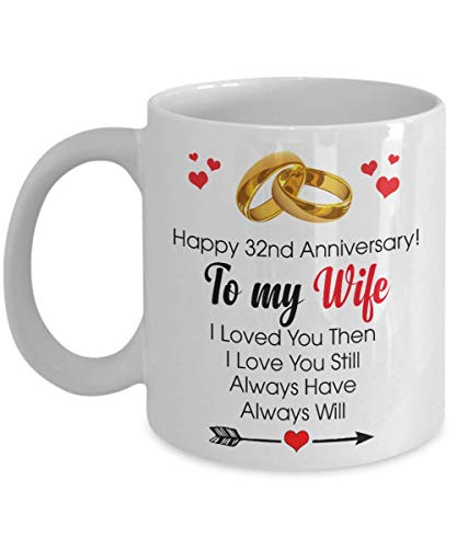 Happy 32nd Anniversary Mug - Wife 32 Year Wedding Gift Ideas Wife Men Women Him Her Family Friends