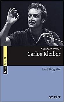 Book Carlos Kleiber: Eine Biografie by Alexander Werner (2010-07-28)