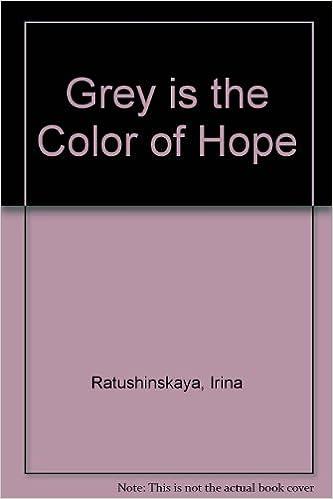 Grey is the Color of Hope: Amazon.co.uk: Irina Ratushinskaya: Books
