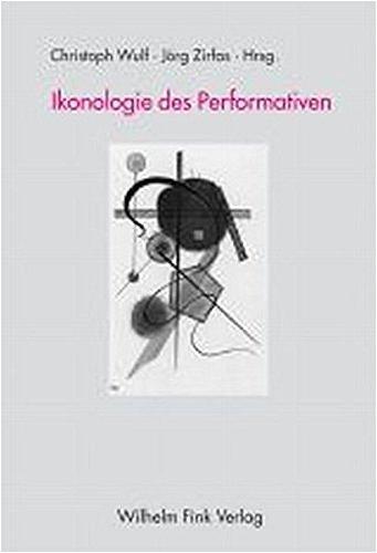 Ikonologie des Performativen Taschenbuch – 1. Juni 2005 Christoph Wulf Jörg Zirfas Verlag Wilhelm Fink 3770541383