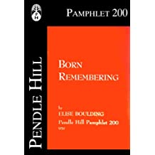 Born Remembering (Pendle Hill Pamphlets Book 200)