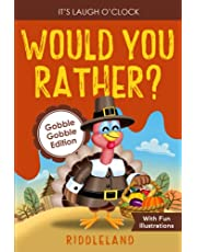 It's Laugh O'Clock: Would You Rather? Gobble Gobble Edition: A Hilarious and Interactive Question Game Book for Boys and Girls - Thanksgiving Gift for Kids