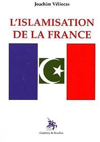 L'islamisation de la France par Joachim Véliocas