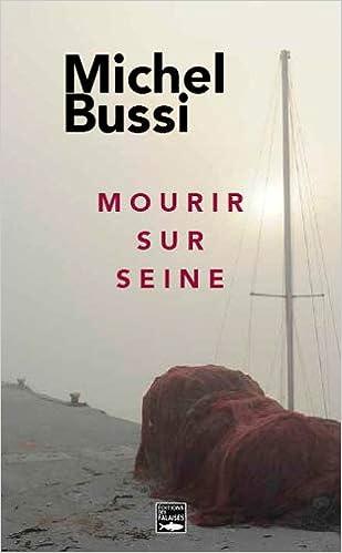 Mourir Sur Seine Poche Amazon Fr Michel Bussi Livres