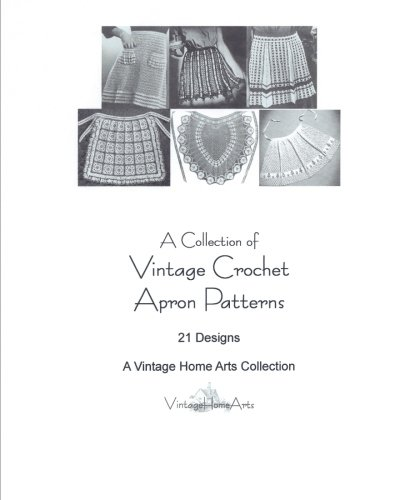 Download A Collection of Vintage Crochet Apron Patterns: 21 Designs ebook