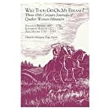Wilt Thou Go on My Errand? : Three 18th Century Journals of Quaker Women Ministers, Elizabeth Hudson, Ann Herbert Moore, Susanna Morris, 0875749216
