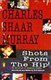 Shots from the Hip, Charles S. Murray, 0140123415