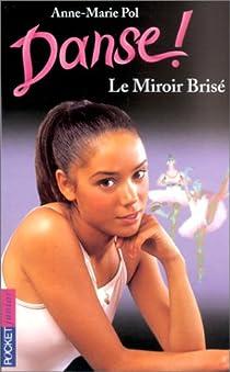Danse, tome 20 : Le miroir brisé par Pol