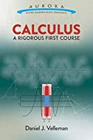 Calculus: A Rigorous First Course Front Cover