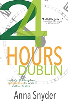 24 HOURS Dublin by [Snyder, Anna]