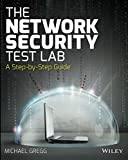 The Network Security Test Lab: A Step-by-Step Guide