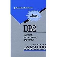 DB2: Concepts, Programming, and Design