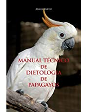 Manuale técnico de dietología de papagayos (Fuori collana)