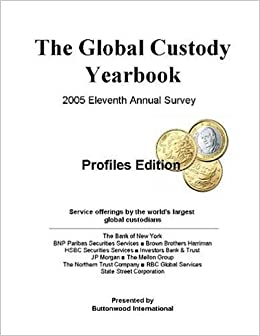 Buttonwood's 2005 Global Custody Yearbook, Profiles Edition