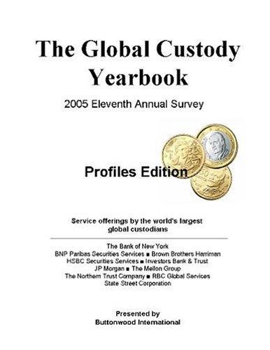 Buttonwood's 2005 Global Custody Yearbook, Profiles Edition: John J