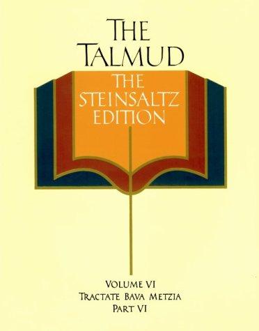 The Talmud, Vol. 6: Tractate Bava Metzia, Part 6, Steinsaltz Editon (English and Hebrew Edition)