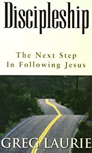 Discipleship The Next Step In Following Jesus Greg Laurie New And Used B
