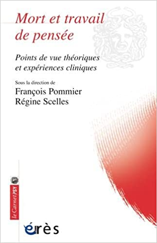 En ligne Mort et travail de pensée : Points de vue théoriques et expériences cliniques pdf ebook