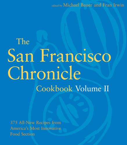 The San Francisco Chronicle Cookbook Volume II