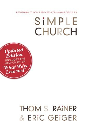 Simple Church: Returning to God's Process for Making Disciples by Thom S. Rainer (2011-06-05)