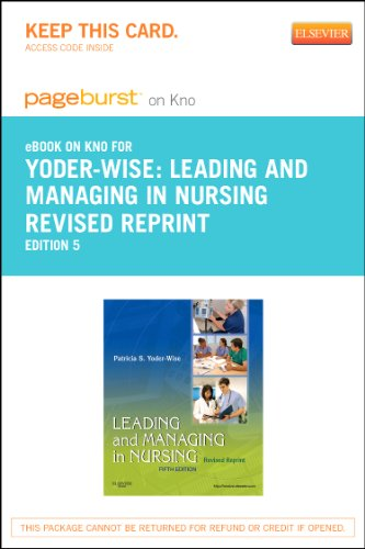 Leading and Managing in Nursing - Revised Reprint - Elsevier eBook on Intel Education Study (Retail Access Card), 5e