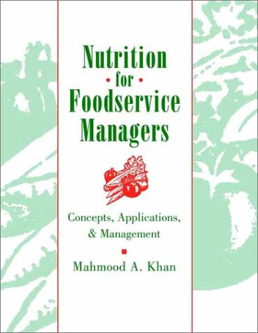 Nutrition for Foodservice Managers: Concepts, Applications, and Management