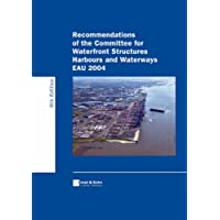 Recommendations of the Committee for Waterfront Structures, Harbours and Waterways EAU 2004