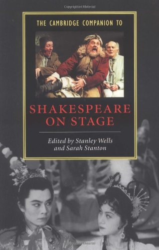 The Cambridge Companion to Shakespeare on Stage (Cambridge Companions to Literature)