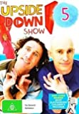 The Upside Down Show - 5