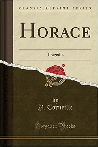 Book Horace: Tragédie (Classic Reprint)