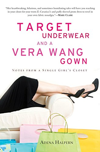 Target Underwear and a Vera Wang Gown: Notes from a Single Girls Closet by [