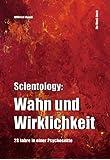 Scientology - Wahn und Wirklichkeit