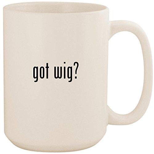 got wig? - White 15oz Ceramic Coffee Mug Cup ()