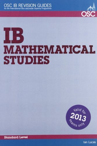 IB Mathematical Studies: For Exams Until November 2013 Only (OSC IB Revision Guides for the International Baccalaureate Diploma) by Ian Lucas (2004-07-15) pdf epub