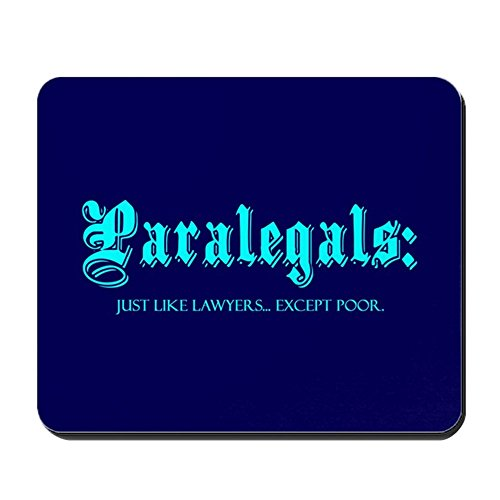 CafePress Paralegals Just Like Lawyers 01 Non-Slip Rubber Mousepad, Gaming Mouse Pad