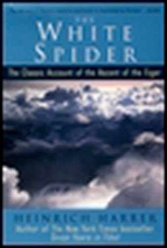 Read Online The White Spider: The Classic Account of the Ascent of the Eiger ebook