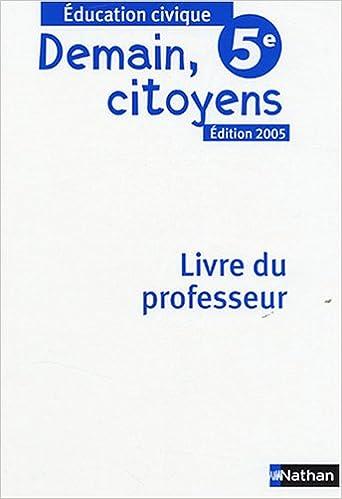 Livres gratuits en ligne Demain citoyens 5e : Livre du professeur epub pdf