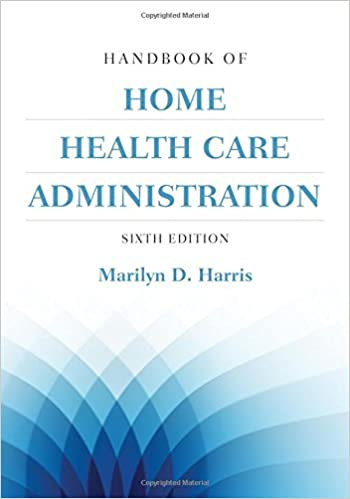Handbook Of Home Health Care Administration Marilyn D. Harris