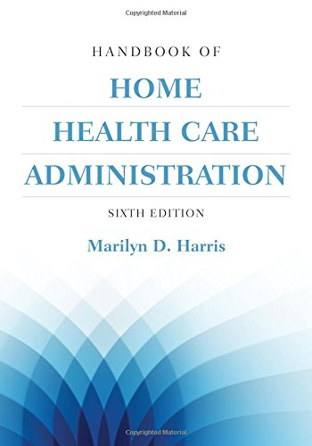 Handbook of Home Health Care Administration by Jones & Bartlett Learning
