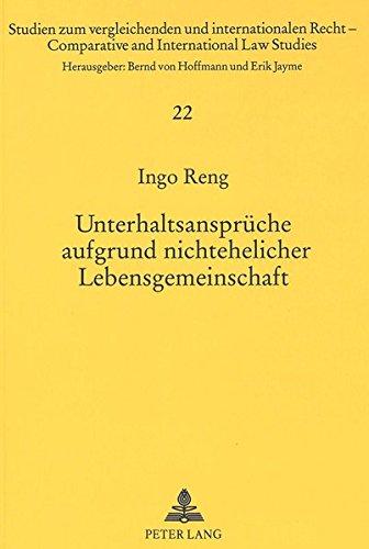 Unterhaltsansprüche aufgrund nichtehelicher Lebensgemeinschaft: Internationales Privatrecht und ausländisches materielles Recht (Studien zum ... International Law Studies) (German Edition)