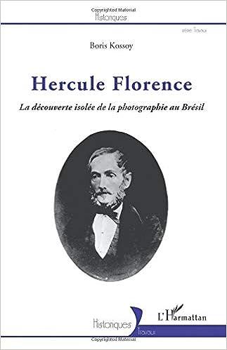 Hercule Florence : La Découverte Isolée De La Photographie Au Brésil por Boris Kossoy epub