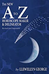 The New A to Z Horoscope Maker and Delineator (Revised and Expanded)