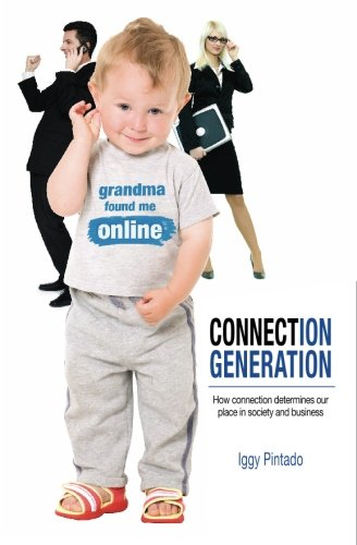 Download Connection Generation: How connection determines our place in society and business ebook