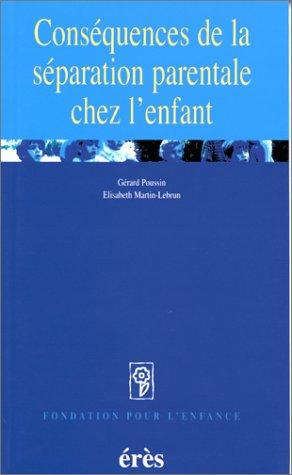 Conséquences de la séparation parentale chez lenfant Gérard Poussin
