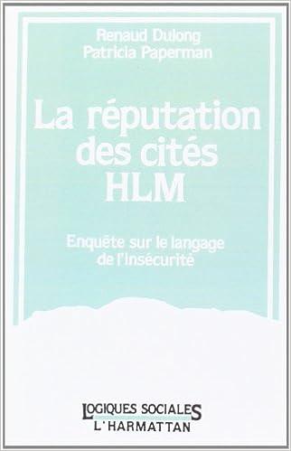 En ligne téléchargement gratuit La réputation des cités HLM: Enquête sur le langage de l'insécurité epub pdf