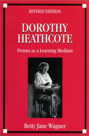 Dorothy Heathcote: Drama as a Learning Medium