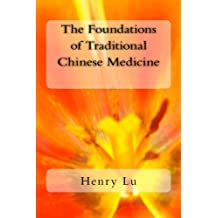 The Foundations of Traditional Chinese Medicine