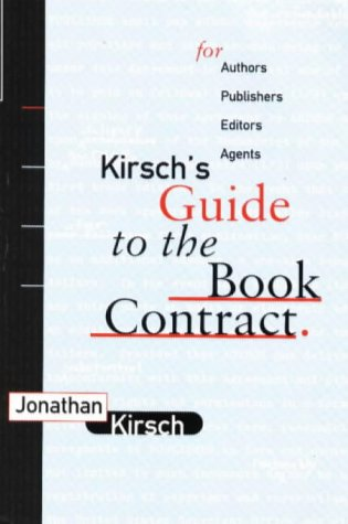 Kirsch's Guide to the Book Contract: For