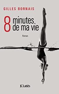 8 minutes de ma vie, Bornais, Gilles