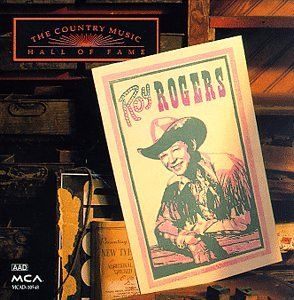 Country Music Hall of Fame: Roy Rogers